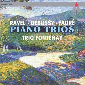 Ravel / Debussy / Faure : Piano Trios