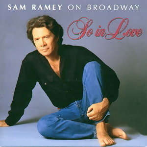 Sam Ramey On Broadway - So In Love