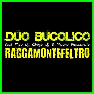 Ragga Montefeltro [feat. Meo DJ, Ghigo DJ & Mauro Naccarato]