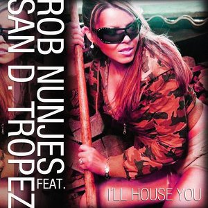 I'll House You [feat. San D. Tropez]
