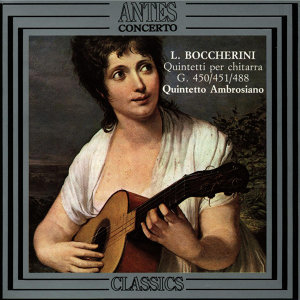 Luigi Boccherini: Quintetti per chitarra, G. 50, 451, 488