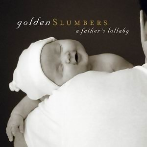 Golden Slumbers: A Father's Lullaby(完美睡眠:父親的搖籃曲)