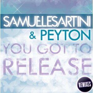 Samuele Sartini & Peyton - You Got To Release (Remixes)