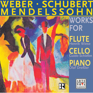 Mendelssohn/Weber/Schubert: Works For Cello, Piano And Flute