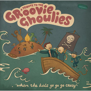 A Tribute To The Groovie Ghoulies - When The Kids Go Go Go Crazy