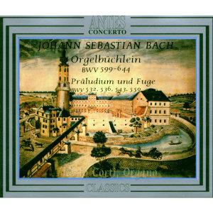 Johann Sebastian Bach: Orgelbüchlein, BWV 599-644
