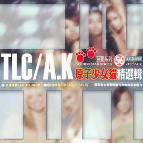 Golden Star Series-TLC/A.K(TLC A.K原子少女貓)精選輯(非原唱)