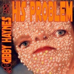 Gibby Haynes and His Problems [Bonus Remixes]