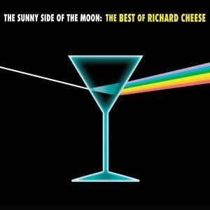 The Sunny Side of the Moon: The Best of Richard Cheese [Censored]