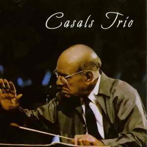 Casals Trio(卡薩爾斯三重奏精選)