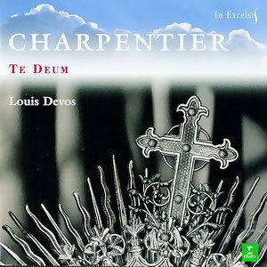 Charpentier : Te Deum H.146 ....