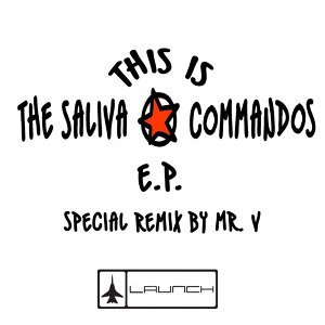 This is The Saliva Commandos E.P.