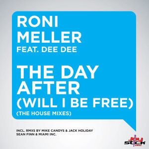 The Day After (Will I Be Free) (The House Mixes)