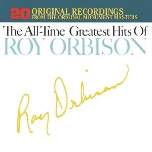 The All Time Greatest Hits Of Roy Orbison: Volumes 1 & 2