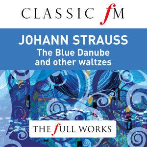 Johann Strauss: The Blue Danube (Classic FM: Full Works)