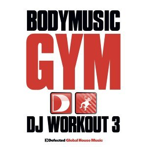 Defected Presents Bodymusic - Gym