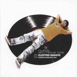 Muzik Boutique 003 - Electro Groove