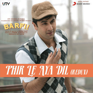 "Phir Le Aya Dil (Redux) [From ""Barfi!""]"