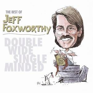 The Best of Jeff Foxworthy: Double Wide, Single Minded - U.S. Version