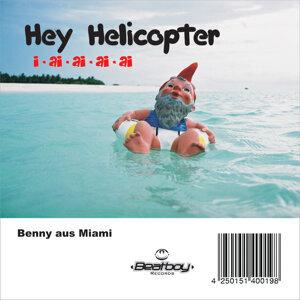 Hey Helicopter i-ai-ai-ai-ai