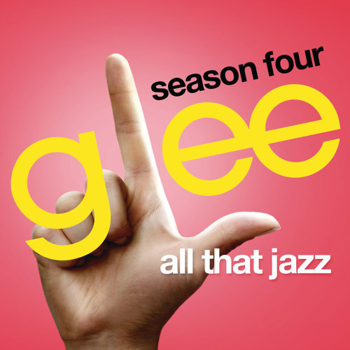 All That Jazz (Glee Cast Version feat. Kate Hudson)