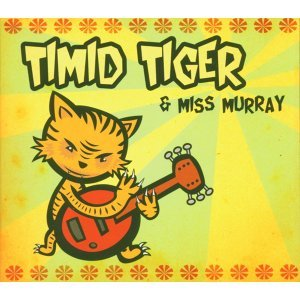 Timid Tiger & Miss Murray