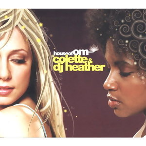 House Of OM - Colette & Dj Heather