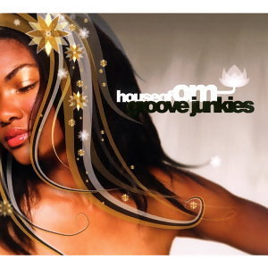 House Of OM - Groove Junkies