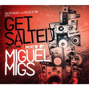 Get Salted VOL. 1 (Mixed by Miguel Migs)
