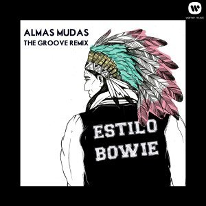 "Estilo ""Bowie"" - The Groove Remix"