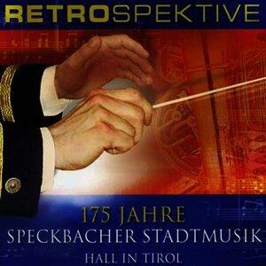 Retrospektive - 175 Jahre Speckbacher Stadtmusik