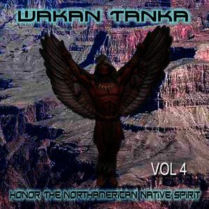 Wakan Tanka - Honor the American Native Spirit, Vol. 4