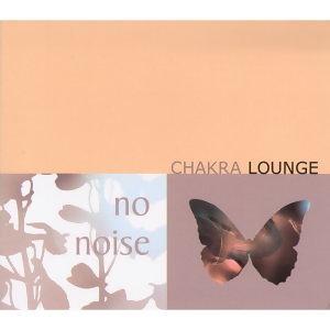 Chakra Lounge - No Noise vol.1