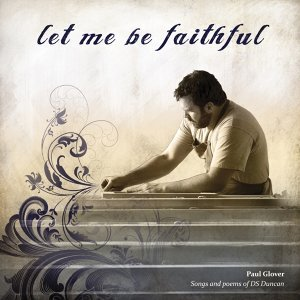 Let Me Be Faithful - A Tribute to Doug Duncan