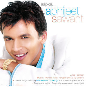 Aapka... Abhijeet Sawant