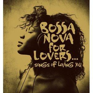 BOSSA NOVA FOR LOVERS… songs of loving you