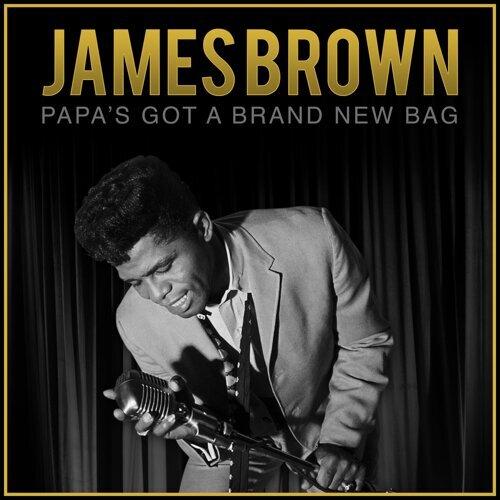 Papas Got a Brand New Bag