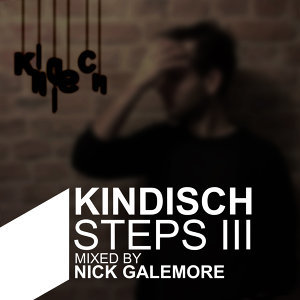 Kindisch Steps III - Mixed By Nick Galemore