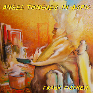 Angel Tongues in Aspic