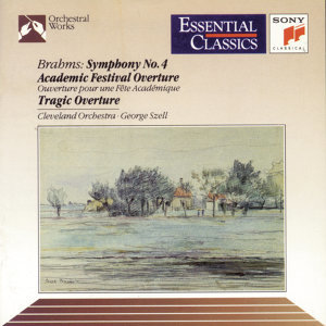 Brahms: Symphony No. 4; Academic Festival Overture; Tragic Overture