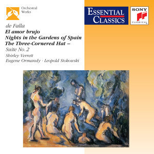 De Falla: El Amor Brujo; Nights In The Gardens Of Spain; The Three-Cornered Hat Three Dances
