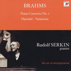Brahms: Piano Concerto No. 1; Handel Variations (Rudolf Serkin - The Art of Interpretation)