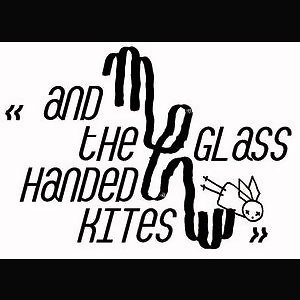 And The Glass Handed Kites