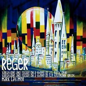 Reger : Variations & Fugue on a Theme by JS Bach & Variations & Fugue on a Theme by Telemann