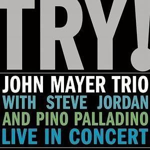 TRY! John Mayer Trio Live In Concert(現場錄音特輯)