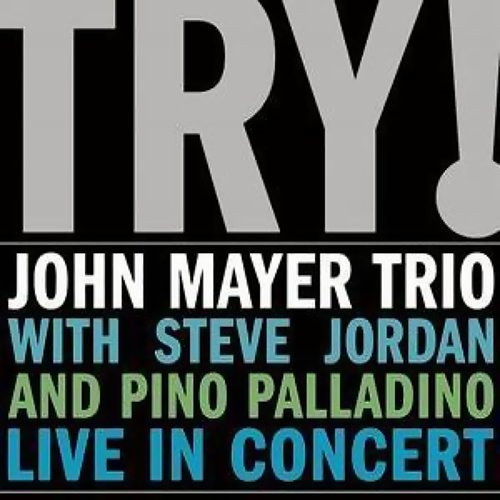 TRY! John Mayer Trio Live In Concert (現場錄音特輯)