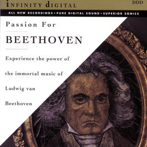 Passion for Beethoven - The Immortal Music of Ludwig Van Beethoven
