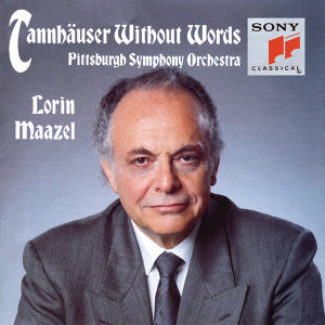 Tannhäuser Without Words - A symphonic synthesis by Lorin Maazel