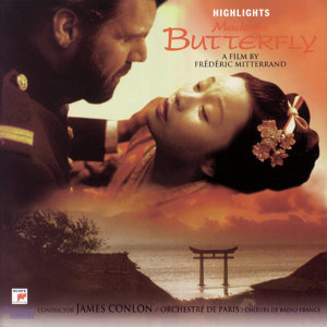 Puccini: Madame Butterfly Highlights (Soundtrack from the film by Frédéric Mitterand)