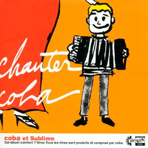 Chanter Coba / Coba et Sublime